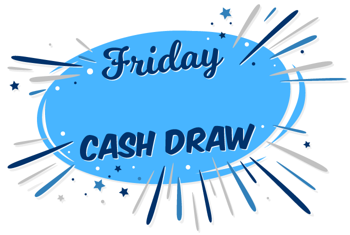 Friday Cash Draw